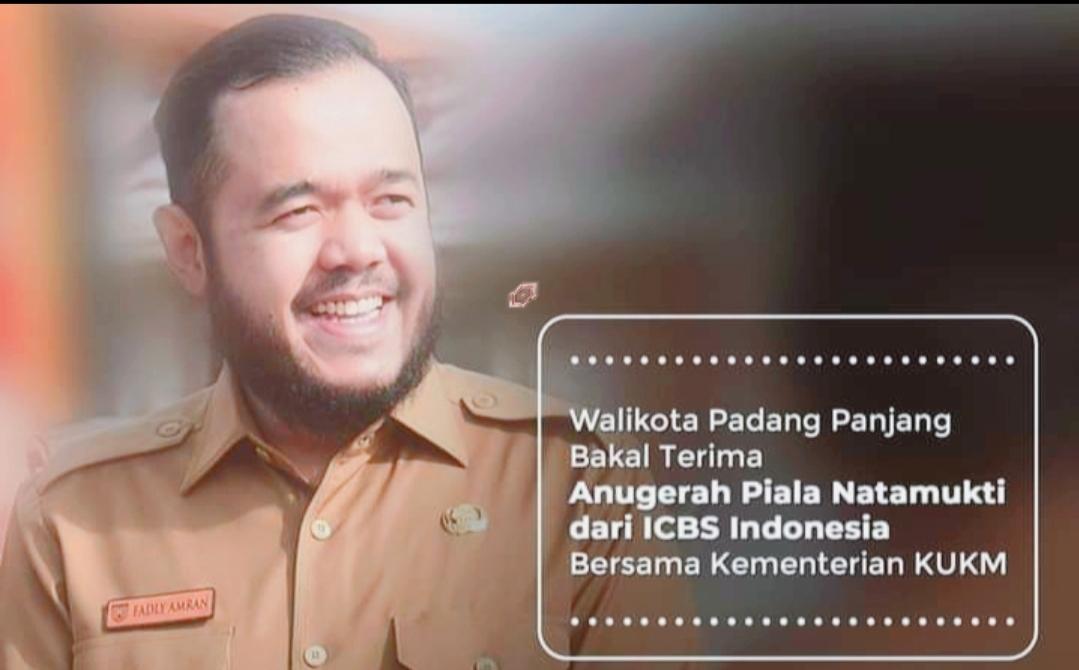 Walikota Padang Panjang Bakal Terima Anugerah Piala Natamukti Dari ICBS Indonesia